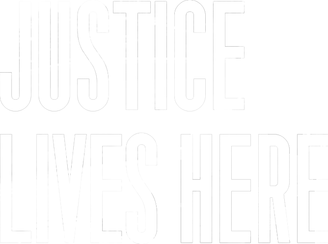Justice Lives Here