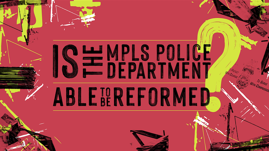 """""""Is the Minneapolis Police Able to be Reformed?"""" - Reimagine Public Safety, Episode 1"""