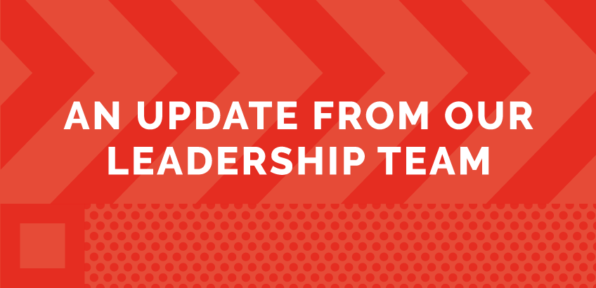 An update from our leadership team